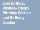 85th Birthday Card Verses 85th Birthday Wishes Happy Birthday Wishes and Birthday