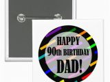 90th Birthday Cards for Dad 90th Birthday for Dad button Zazzle