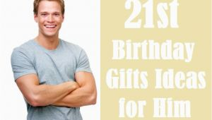 Amazing Birthday Presents for Him Awesome 21st Birthday Gift Ideas for Him Checklist