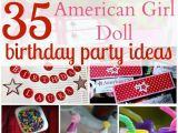 American Girl Birthday Party Decorations 35 Ideas for An American Girl Doll themed Birthday Party
