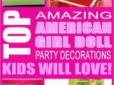 American Girl Birthday Party Decorations American Girl Doll Birthday Party Decorations