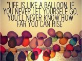 Balloon Birthday Card Sayings Inspirational Balloon Quotes Quotesgram
