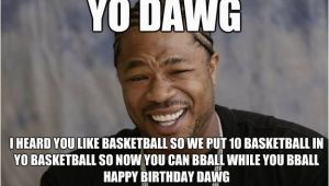 Basketball Birthday Meme Yo Dawg I Heard You Like Viruses so I Put A Sputnik Virus