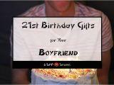 Best 21st Birthday Gifts for Boyfriend Best 21st Birthday Gift Ideas for Your Boyfriend 2018