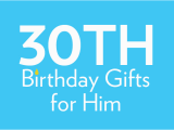 Best 30th Birthday Gift Ideas for Him 30th Birthday Gifts Birthday Present Ideas Find Me A Gift