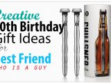 Best 30th Birthday Present for A Man Creative 30th Birthday Gift Ideas for Male Best Friend