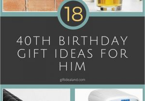 Best 40th Birthday Ideas For Him 18 Great Gift