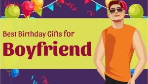 Best Birthday Gifts for Boyfriend Quora 18 Absolutely Great Birthday Gifts for Your Boyfriend