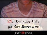 Best Birthday Gifts for Boyfriend Quora Best 21st Birthday Gift Ideas for Your Boyfriend 2018