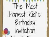 Best Birthday Invitation Ever the Most Honest Kids 39 Birthday Invitation You 39 Ll Ever See
