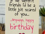 Best Gift Cards to Give for Birthdays Little Bit Scared Friend Birthday Card Friend Birthday
