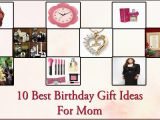 Best Gift for Mom On Her Birthday 10 Best Birthday Gift Ideas for Mom Birthday Gift Ideas