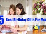 Best Gift for Mom On Her Birthday Best Birthday Gifts for Mom top 5 Birthday Gifts for
