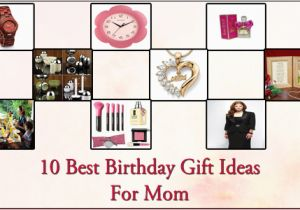 Best Gift For Mother On Her Birthday 10 Ideas Mom