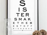 Best Gift for Sister On Her Birthday Maid Of Honor Gift for Sister Art Print Eye Chart Quote Art