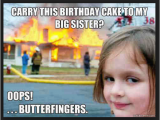 Big Girl Birthday Meme 20 totally Funny Sister Memes We Can All Relate to