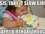 Big Sister Birthday Meme Happy Birthday Sister Meme Happy Birthday