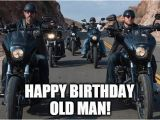 Biker Birthday Meme Happy Birthday Old Man Images Meme Wishes and Quotes