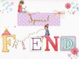 Birthday Card Delivery Uk Special Friend Birthday Card 2 95 Free Uk Delivery