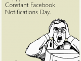 Birthday Card Ecard Free Funny Happy 24 Hours Of Constant Facebook Notifications Day