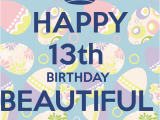 Birthday Card for 13 Year Old Girl Happy 13th Birthday Beautiful Girl Poster Kaur Keep