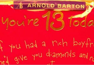 Birthday Card for 13 Year Old Girl Worst Birthday Card Tells 13 Year Old Girls to Score Rich