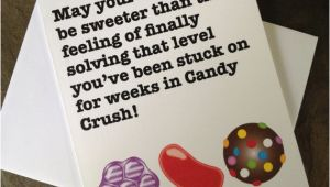 Birthday Card for Crush Candy Crush Birthday Card