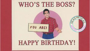 Birthday Card for the Boss who 39 S the Boss Birthday Funny Birthday Card tony Danza