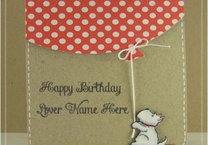Birthday Card Images With Name Editor Cutest Wish For Lover Online Photo Edit