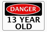 Birthday Cards for 13 Year Old Boy Quot Danger 13 Year Old Fake Funny Birthday Safety Sign