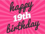 Birthday Cards for 19 Year Olds Happy 19th Birthday Wishes Http Www topbirthdaywishes
