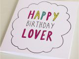Birthday Cards for A Lover 39 Happy Birthday Lover 39 Card by Veronica Dearly