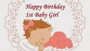 Birthday Cards for Baby Girl 1st 33 Cute Baby Girl Birthday Wishes Picture Image
