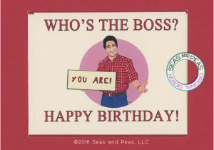 Birthday Cards For Boss Funny Who 39 S The Card Tony Danza