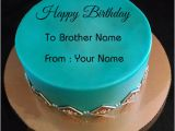 Birthday Cards for Brother with Name Brother Birthday Wishes Special Cake with Your Name