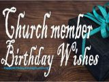 Birthday Cards for Church Members top Happy Birthday Wishes for A Church Member Happy