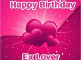 Birthday Cards for Ex Boyfriend Birthday Wishes for Ex Boyfriend Cards Wishes
