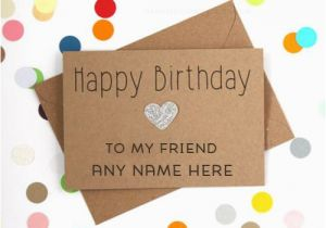 Birthday Cards for Friends with Name Happy Birthday Cards for Friends with Name