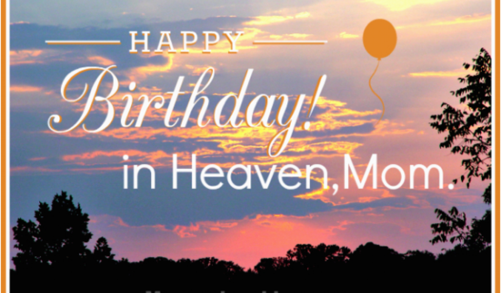Download By SizeHandphone Tablet Desktop Original Size Back To Birthday Cards For Mom In Heaven