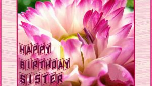 Birthday Cards for Sister Free Download Happy Birthday Sister Greeting Cards Hd Wishes Wallpapers
