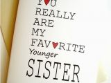 Birthday Cards for Younger Sister Items Similar to Favorite Sister Card Birthday Younger