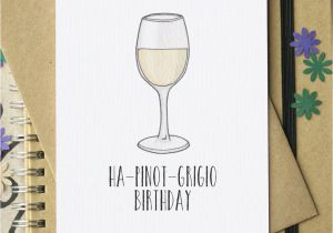 Birthday Cards With Wine Pinot Grigio Funny Card By Becka Griffin
