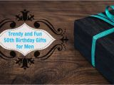 Birthday Gift for Male Friend Online Unique 50th Birthday Gifts Men Will Absolutely Love You for
