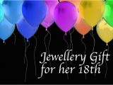 Birthday Gift Ideas for Her 18th Six Jewellery Gift Ideas for Her 18th Birthday Jewellery