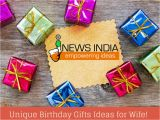 Birthday Gift Ideas for Her India Unique Birthday Gifts Ideas for Wife I News India