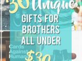 Birthday Gift Ideas for Him Brother 30 Unique Gifts for Your Brother All Under 30 Gifts for