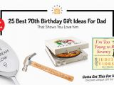 Birthday Gift Ideas for Him Nz 25 Best 70th Birthday Gift Ideas for Dad that Shows You