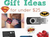Birthday Gift Ideas for Him Under $25 Cheap Fathers Day Gift Ideas for Under 25 Seasonal
