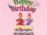 Birthday Gifts for 27 Year Old Man 27th Birthday Wishes and Greetings Occasions Messages