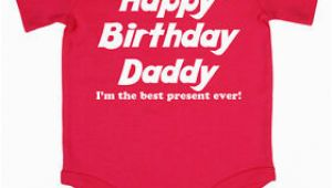 Birthday Gifts for Daddy From Baby Girl Happy Birthday Daddy Baby Grow Boy Girl Babies Clothes